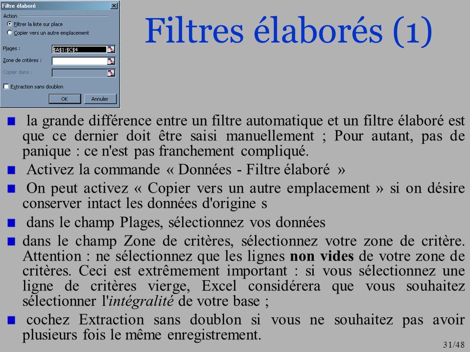 31/48 Filtres élaborés (1) la grande différence entre un filtre automatique et un filtre élaboré est que ce dernier doit être saisi manuellement ; Pou