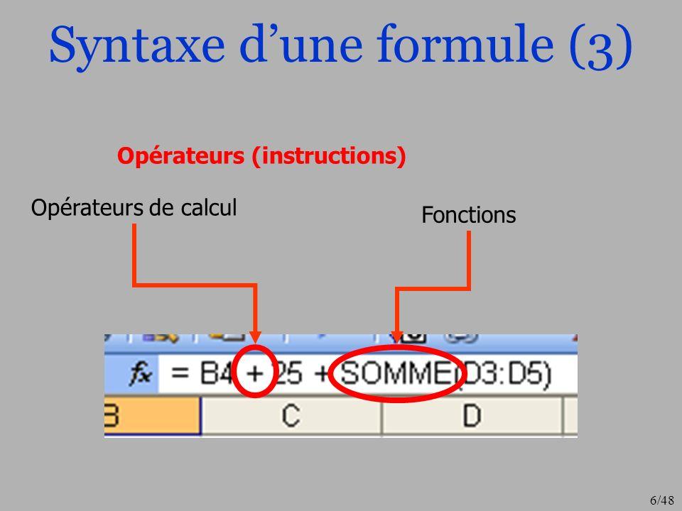 7/48 Nommage dune cellule La cellule « A3 » est maintenant la cellule « note_globale » Nouveau nom Attention : Pas despace .