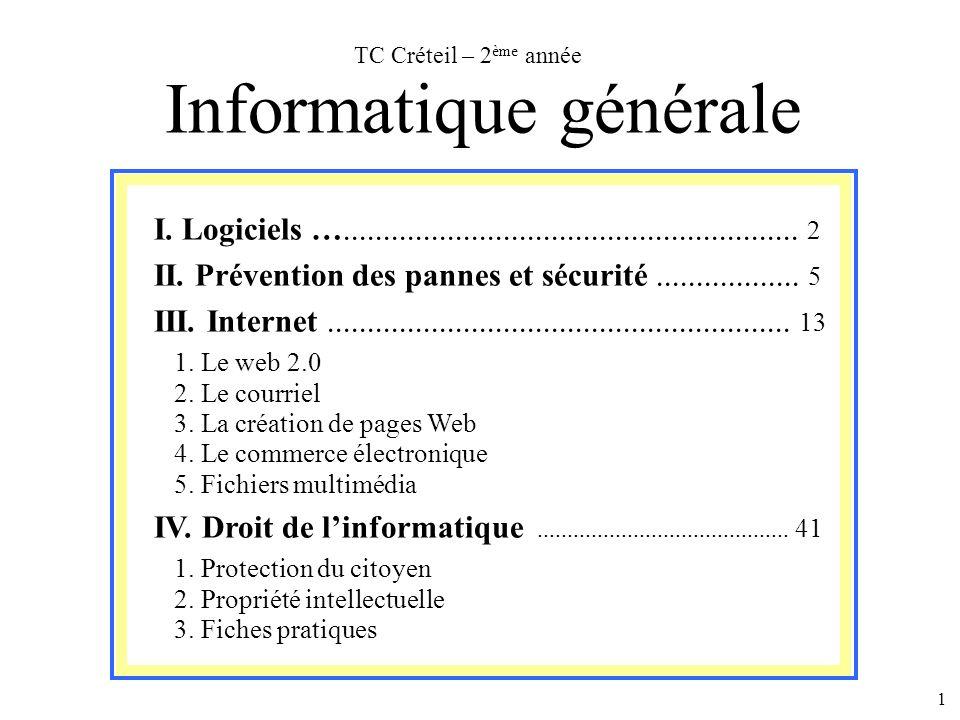 1 I. Logiciels …......................................................... 2 II. Prévention des pannes et sécurité.................. 5 III. Internet...