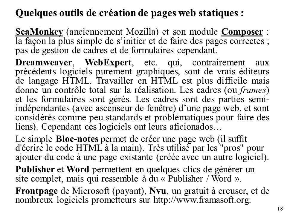 18 Quelques outils de création de pages web statiques : SeaMonkey (anciennement Mozilla) et son module Composer : la façon la plus simple de sinitier