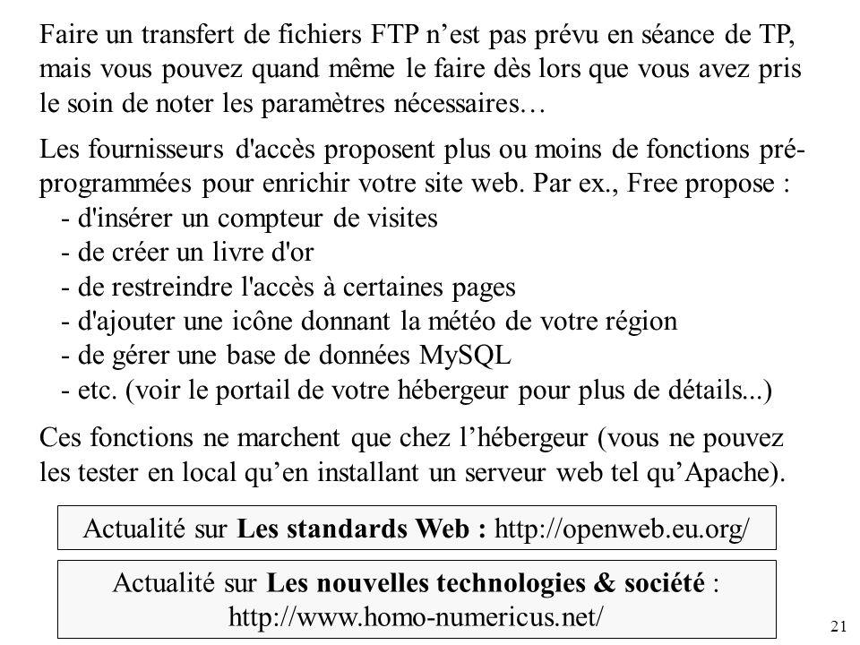 21 Faire un transfert de fichiers FTP nest pas prévu en séance de TP, mais vous pouvez quand même le faire dès lors que vous avez pris le soin de note
