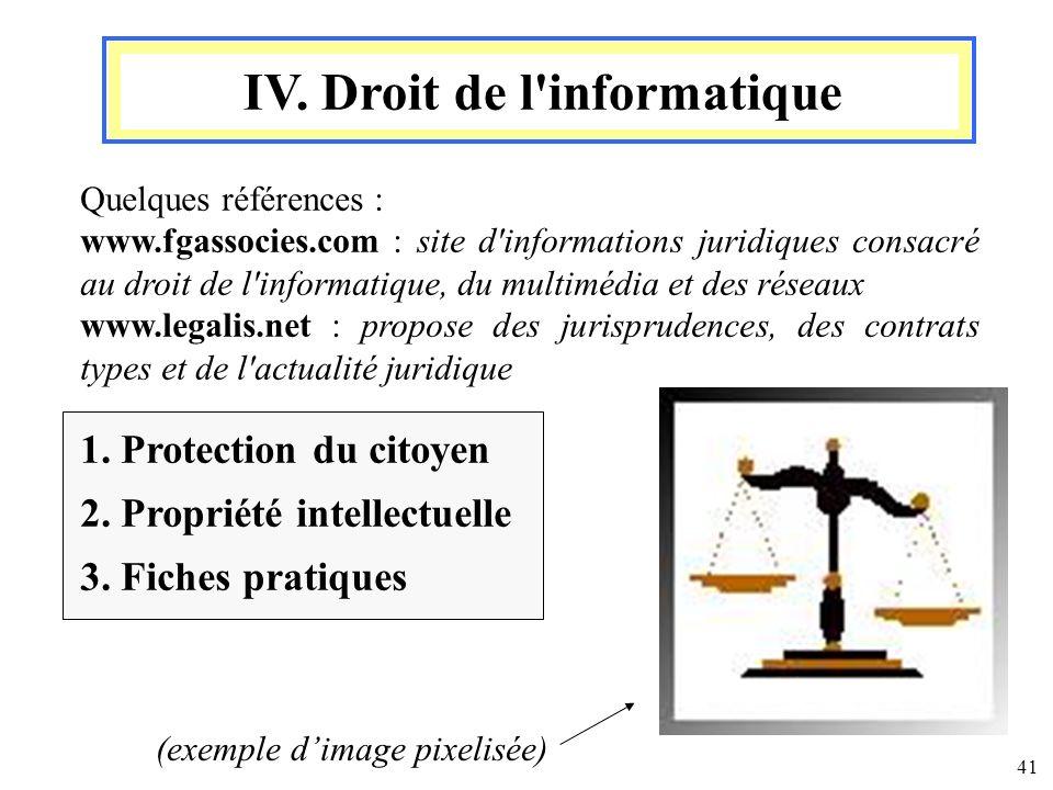 41 Quelques références : www.fgassocies.com : site d'informations juridiques consacré au droit de l'informatique, du multimédia et des réseaux www.leg