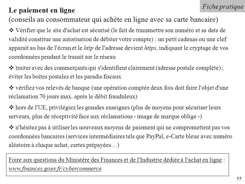 55 Fiche pratique Le paiement en ligne (conseils au consommateur qui achète en ligne avec sa carte bancaire) Vérifier que le site d'achat est sécurisé