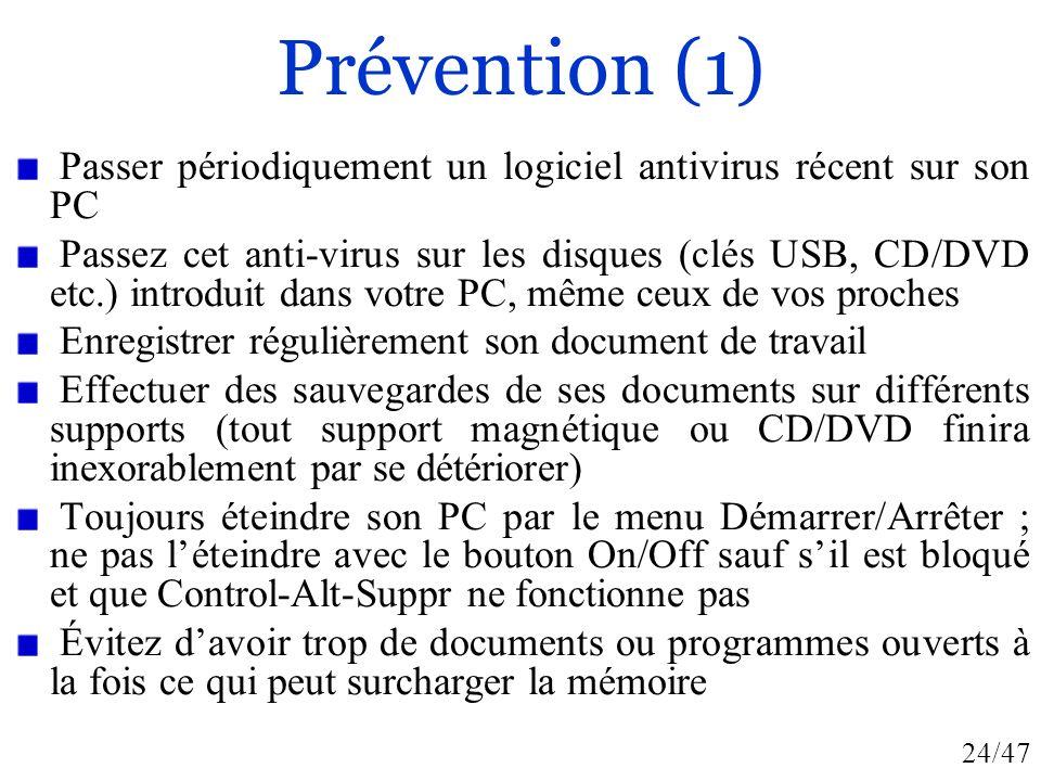 24/47 Prévention (1) Passer périodiquement un logiciel antivirus récent sur son PC Passez cet anti-virus sur les disques (clés USB, CD/DVD etc.) intro