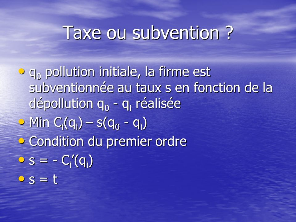 Conséquence 1 : abandon de loptimalité parétienne pour un objectif de second rang (minimiser les coûts de dépollution) Conséquence 1 : abandon de lopt