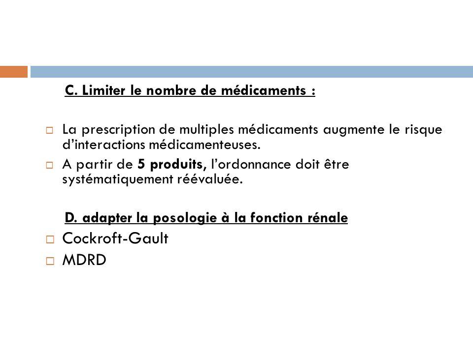 C. Limiter le nombre de médicaments : La prescription de multiples médicaments augmente le risque dinteractions médicamenteuses. A partir de 5 produit