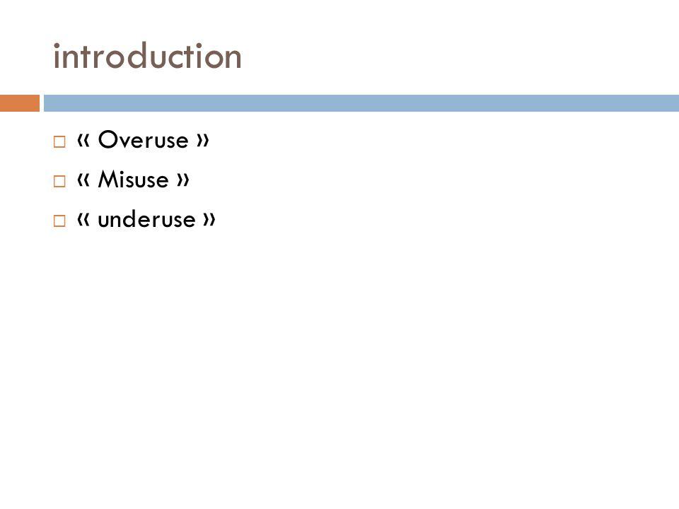 introduction « Overuse » « Misuse » « underuse »