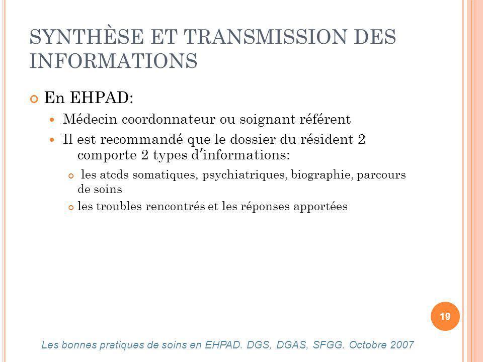 SYNTHÈSE ET TRANSMISSION DES INFORMATIONS En EHPAD: Médecin coordonnateur ou soignant référent Il est recommandé que le dossier du résident 2 comporte