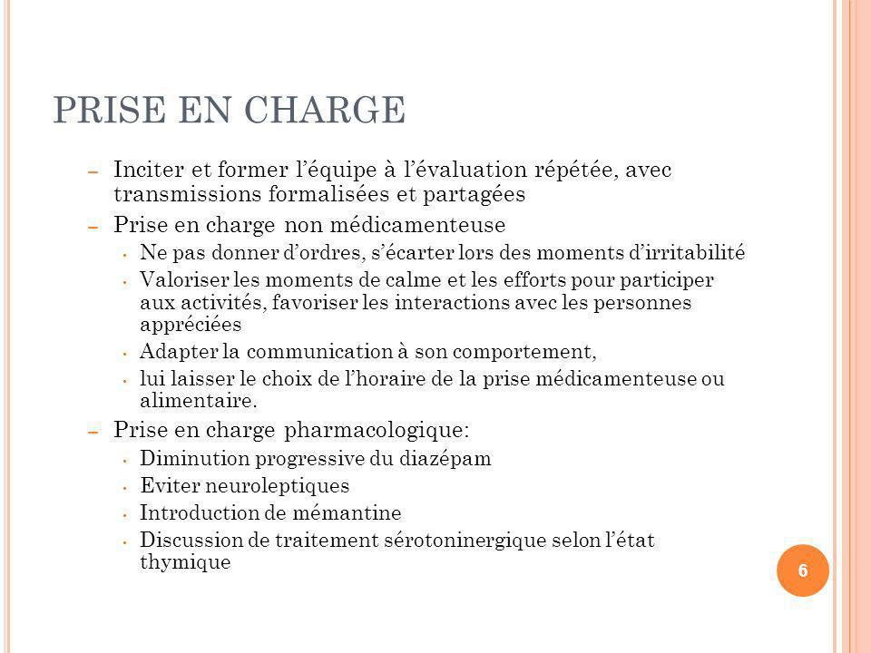 PRISE EN CHARGE – Inciter et former léquipe à lévaluation répétée, avec transmissions formalisées et partagées Inciter et former léquipe à lévaluation