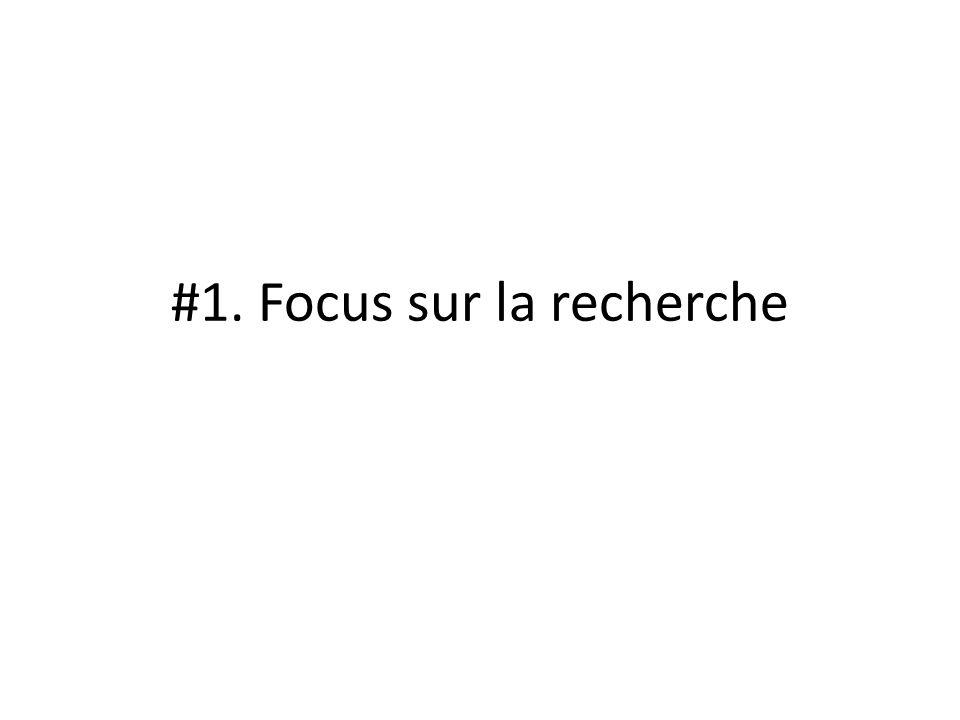 #1. Focus sur la recherche