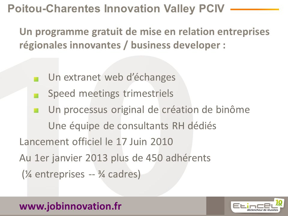 Poitou-Charentes Innovation Valley PCIV Un programme gratuit de mise en relation entreprises régionales innovantes / business developer : Un extranet