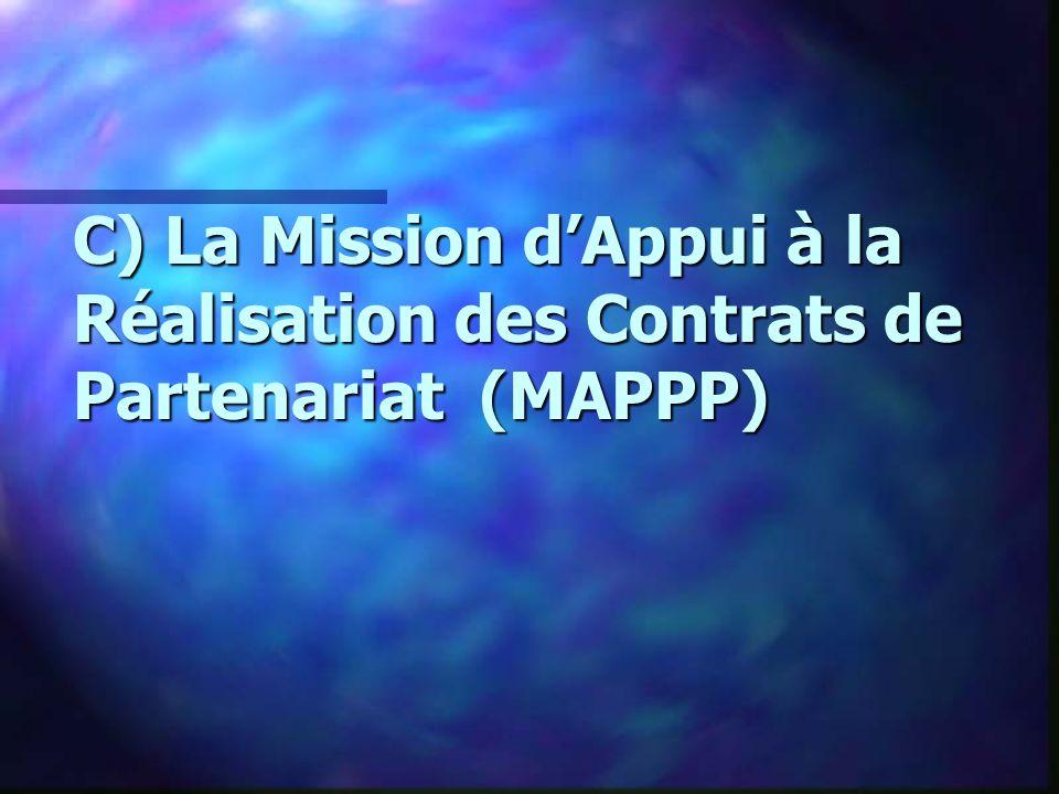 C) La Mission dAppui à la Réalisation des Contrats de Partenariat (MAPPP)