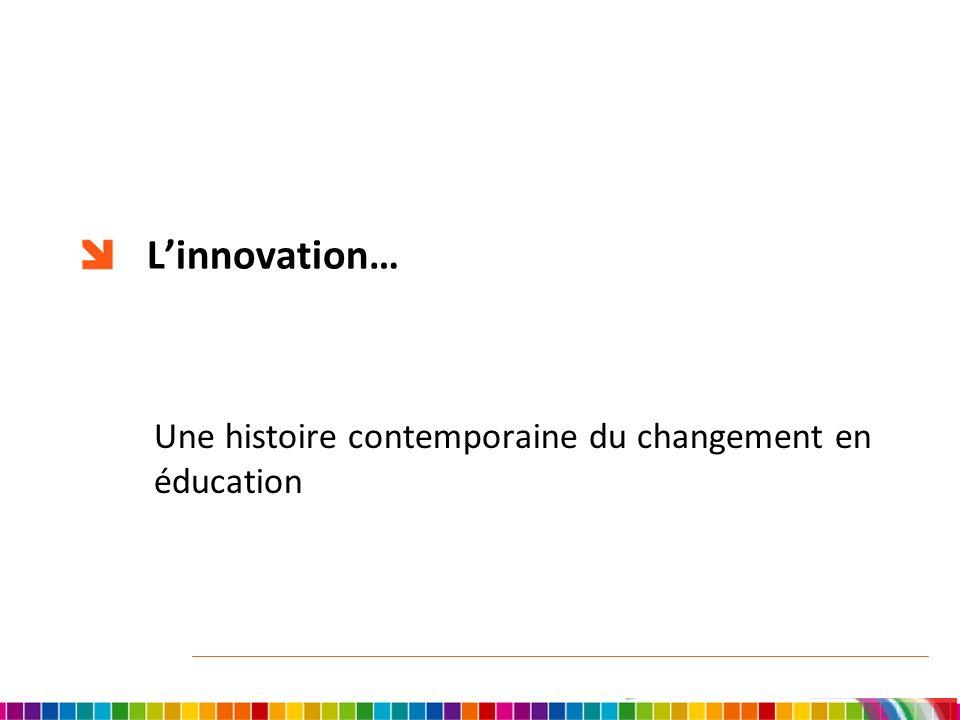 Linnovation… Une histoire contemporaine du changement en éducation