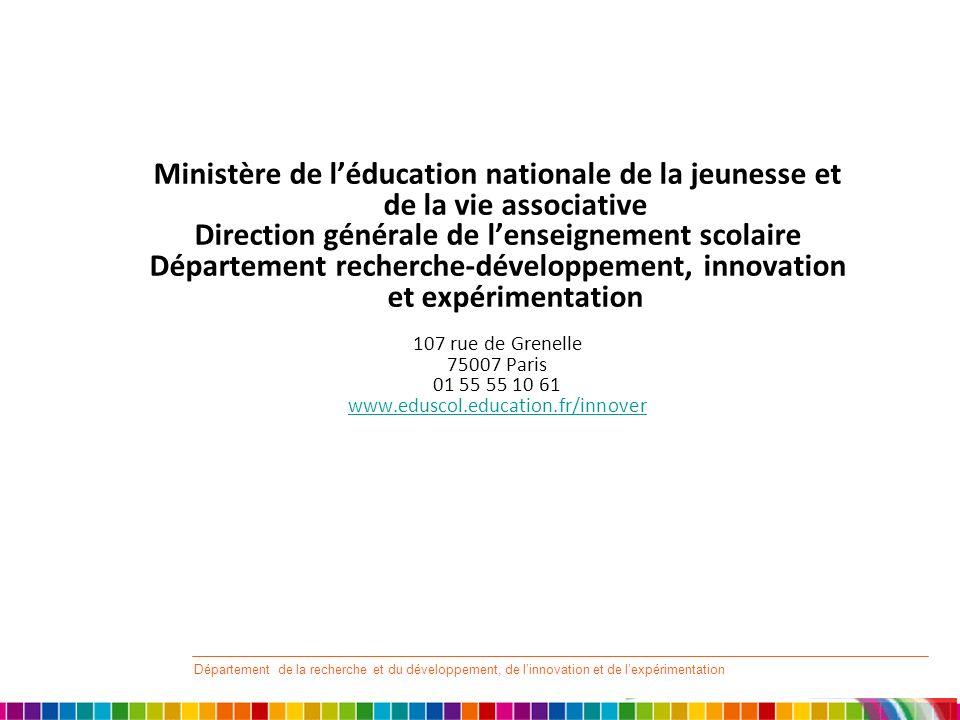 Département de la recherche et du développement, de linnovation et de lexpérimentation Ministère de léducation nationale de la jeunesse et de la vie a