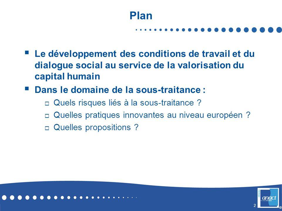 2 © Plan Le développement des conditions de travail et du dialogue social au service de la valorisation du capital humain Dans le domaine de la sous-t