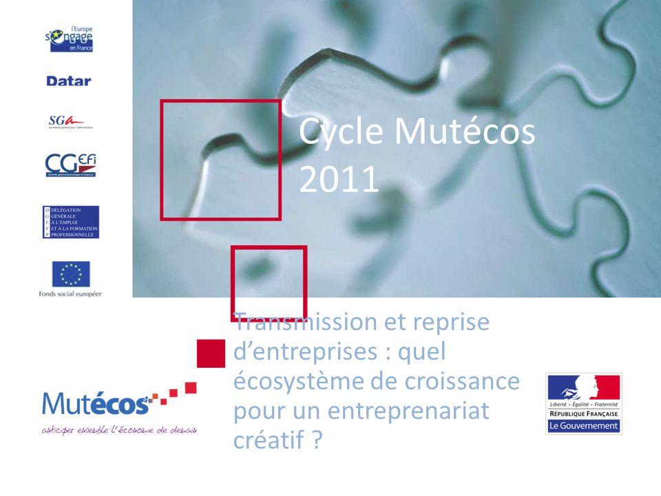 Cycle Mutécos 2011 Transmission et reprise dentreprises : quel écosystème de croissance pour un entreprenariat créatif