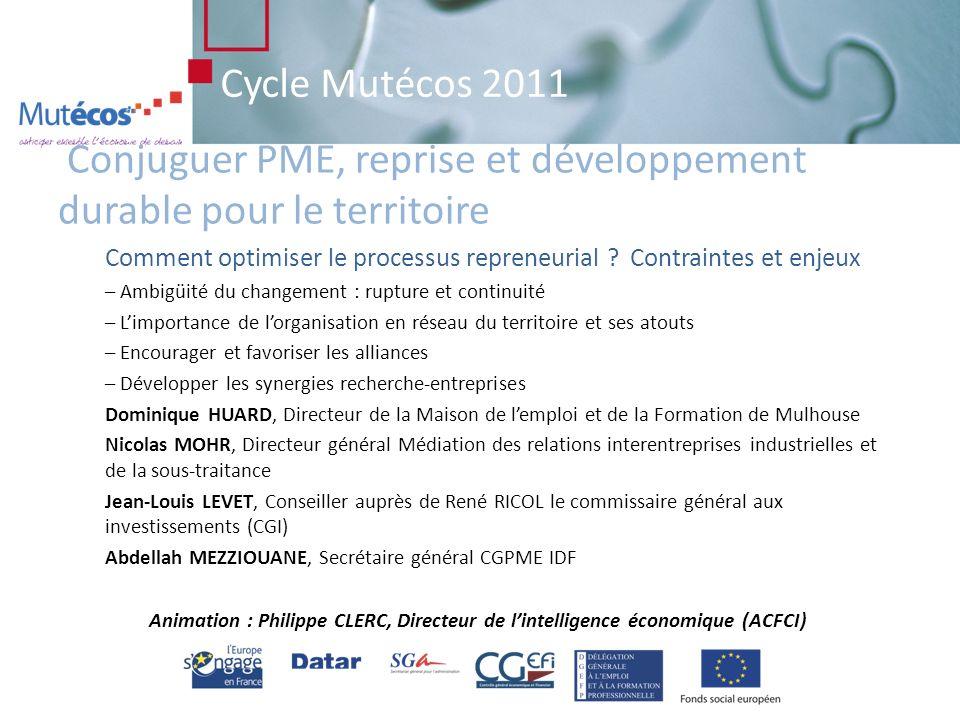 Cycle Mutécos 2011 Raisonner global Un environnement financier à la hauteur de lenjeu de la transmission et de la reprise : ouvert, imaginatif et participatif .