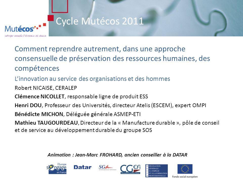 Cycle Mutécos 2011 CONCLUSION Isabelle EYNAUD-CHEVALIER, Déléguée adjointe à la DGEFP (Délégation Générale à lEmploi et à la Formation professionnelle)