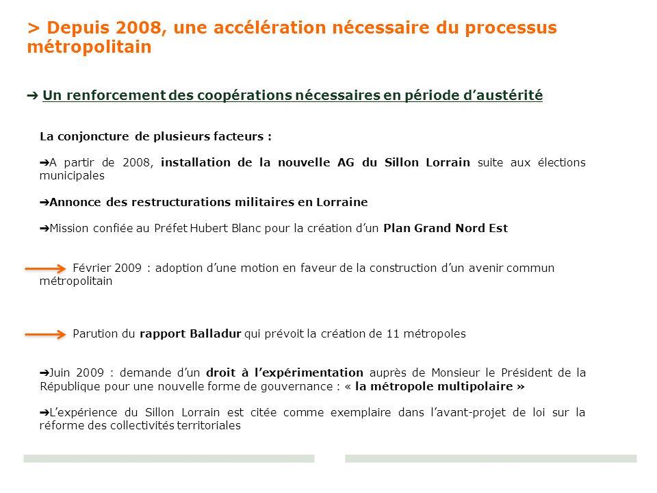 La conjoncture de plusieurs facteurs : A partir de 2008, installation de la nouvelle AG du Sillon Lorrain suite aux élections municipales Annonce des