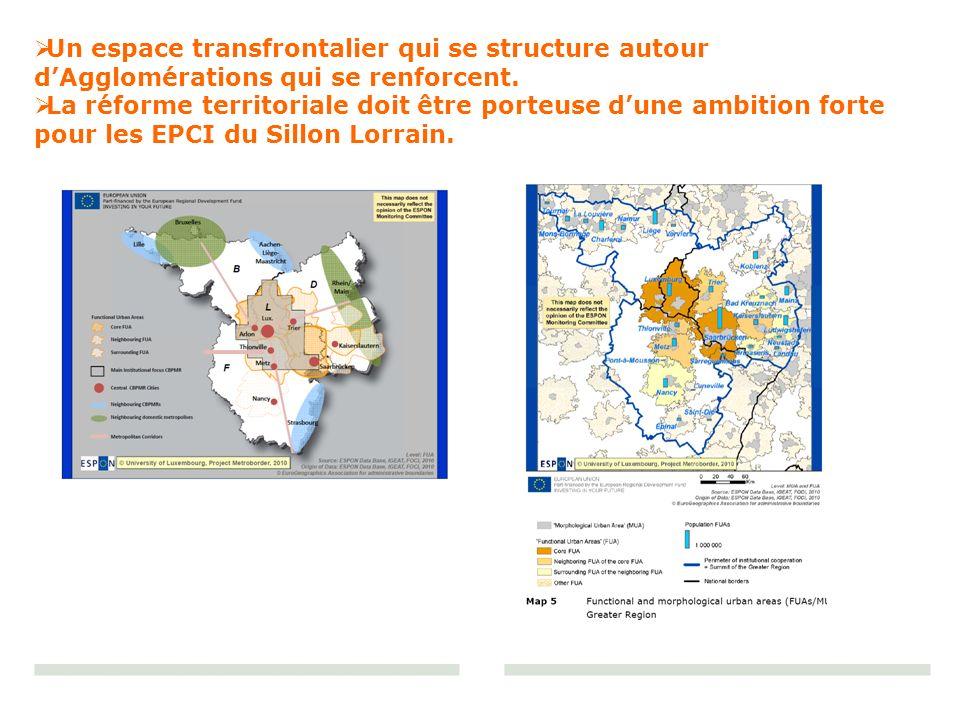 Un espace transfrontalier qui se structure autour dAgglomérations qui se renforcent. La réforme territoriale doit être porteuse dune ambition forte po