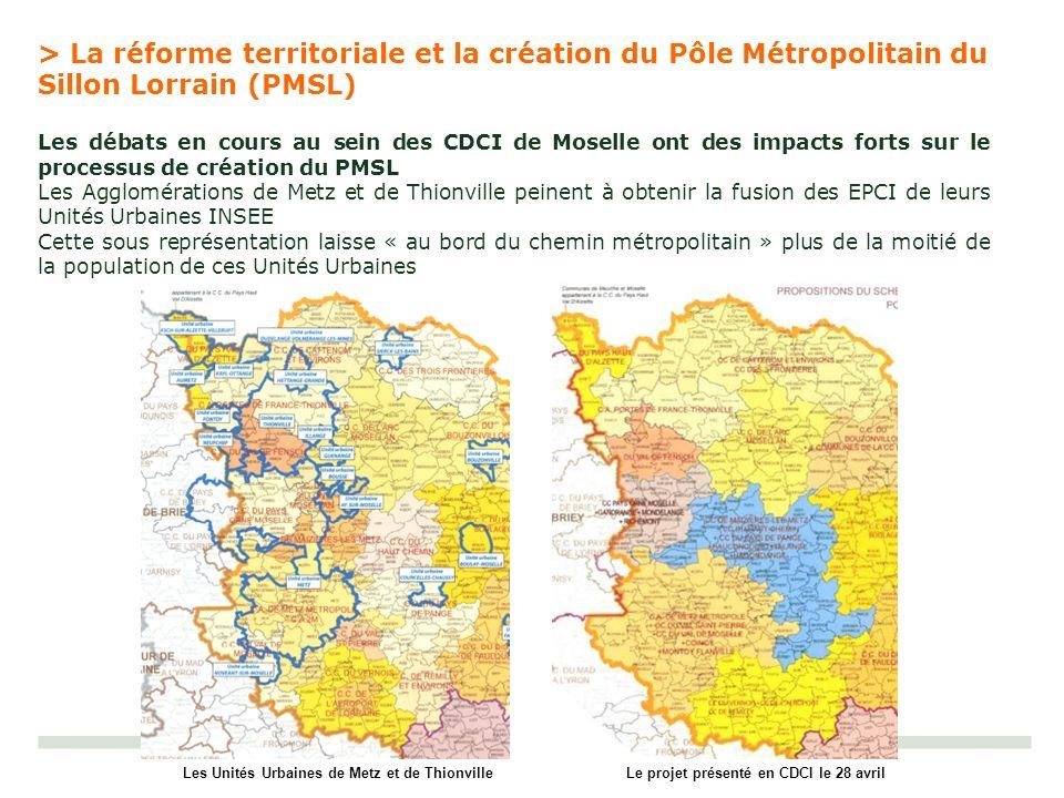 > La réforme territoriale et la création du Pôle Métropolitain du Sillon Lorrain (PMSL) Les débats en cours au sein des CDCI de Moselle ont des impact