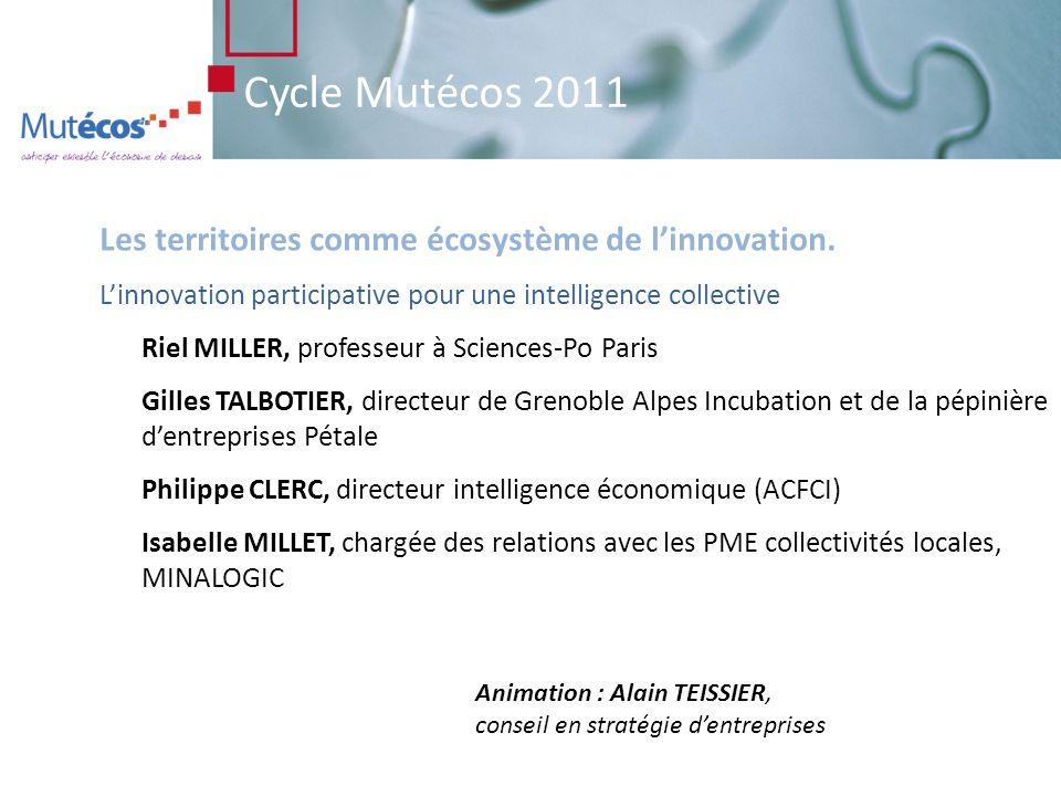 Cycle Mutécos 2011 Comment rechercher les synergies entre activités en ancrant linnovation dans les territoires pour développer le tissu industriel .