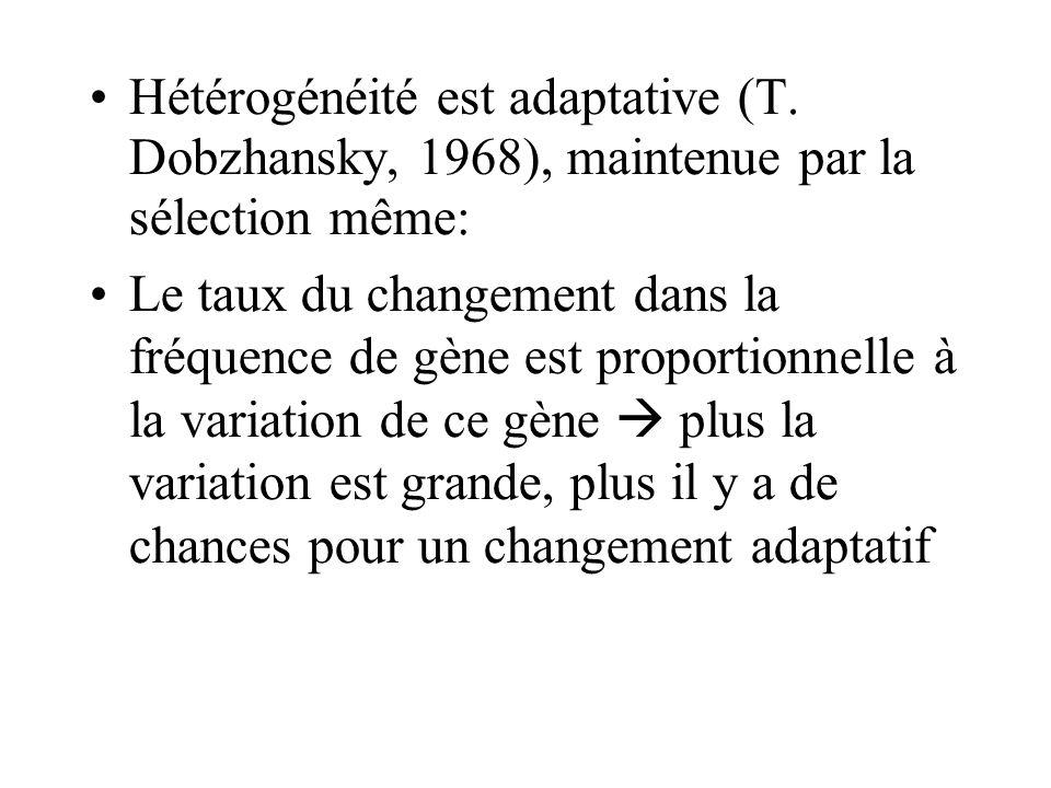 Hétérogénéité est adaptative (T. Dobzhansky, 1968), maintenue par la sélection même: Le taux du changement dans la fréquence de gène est proportionnel