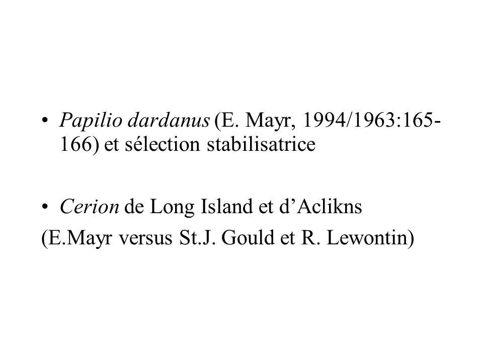 Papilio dardanus (E. Mayr, 1994/1963:165- 166) et sélection stabilisatrice Cerion de Long Island et dAclikns (E.Mayr versus St.J. Gould et R. Lewontin