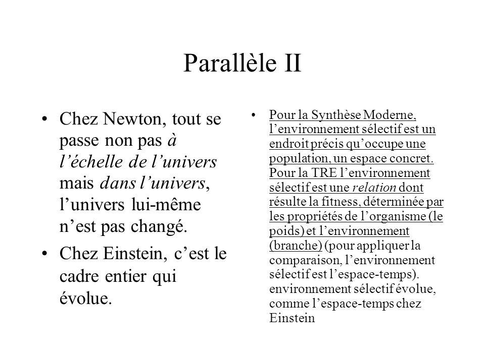 Parallèle II Chez Newton, tout se passe non pas à léchelle de lunivers mais dans lunivers, lunivers lui-même nest pas changé. Chez Einstein, cest le c