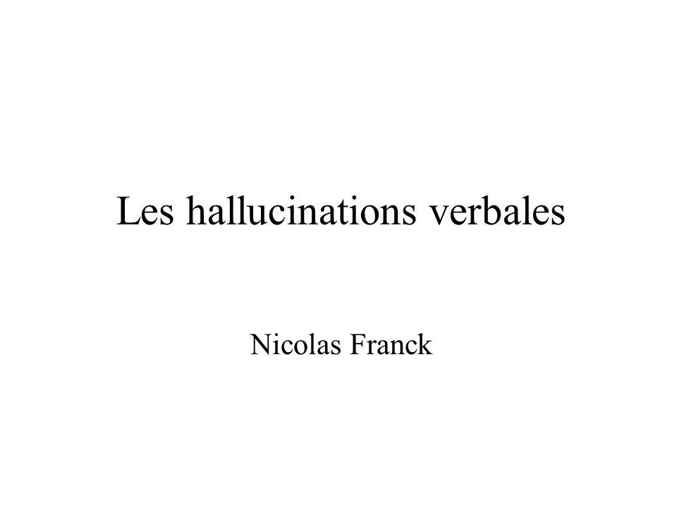 Les hallucinations verbales Nicolas Franck