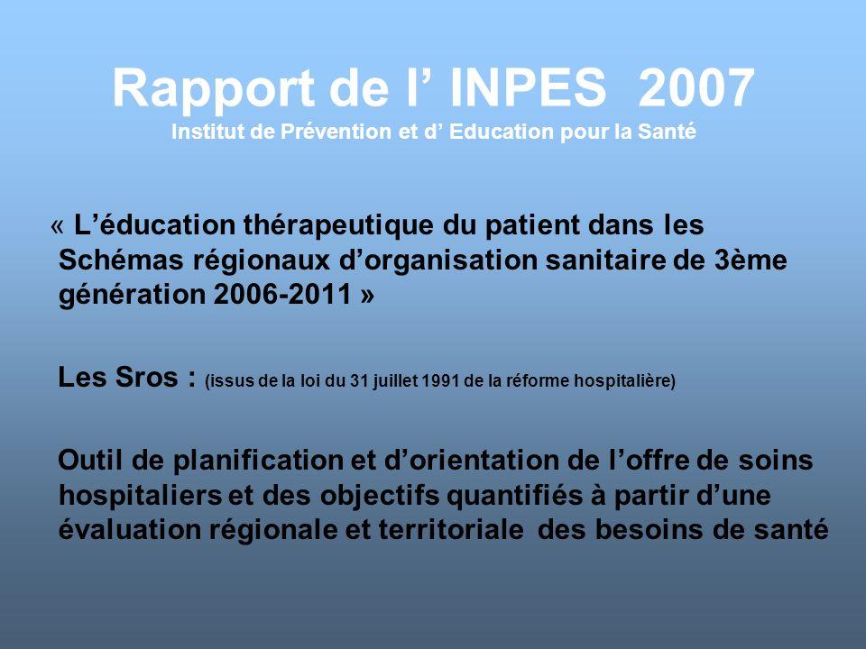 « Léducation thérapeutique du patient dans les Schémas régionaux dorganisation sanitaire de 3ème génération 2006-2011 » Les Sros : (issus de la loi du