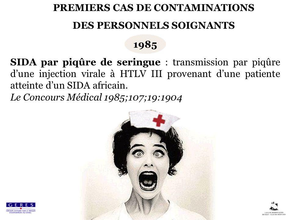 1985 SIDA par piqûre de seringue : transmission par piqûre dune injection virale à HTLV III provenant dune patiente atteinte dun SIDA africain. Le Con