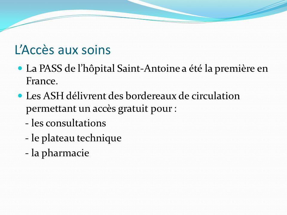 LAccès aux soins La PASS de lhôpital Saint-Antoine a été la première en France.