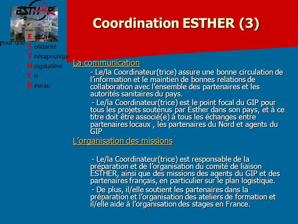 La communication - Le/la Coordinateur(trice) assure une bonne circulation de linformation et le maintien de bonnes relations de collaboration avec lensemble des partenaires et les autorités sanitaires du pays.