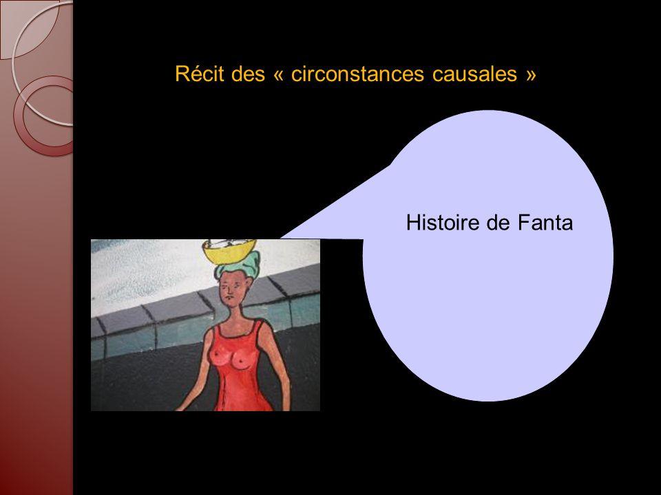 Récit des « circonstances causales » Histoire de Fanta