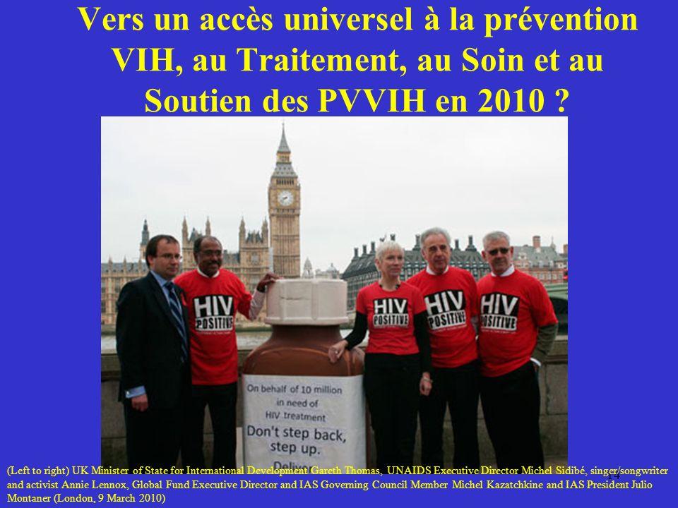 Vers un accès universel à la prévention VIH, au Traitement, au Soin et au Soutien des PVVIH en 2010 .