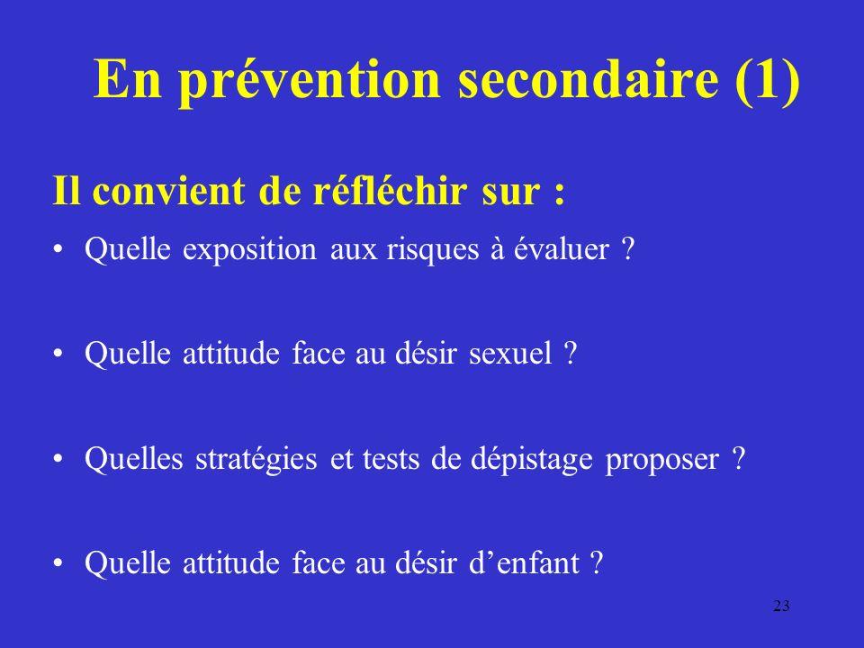 En prévention secondaire (1) Il convient de réfléchir sur : Quelle exposition aux risques à évaluer .