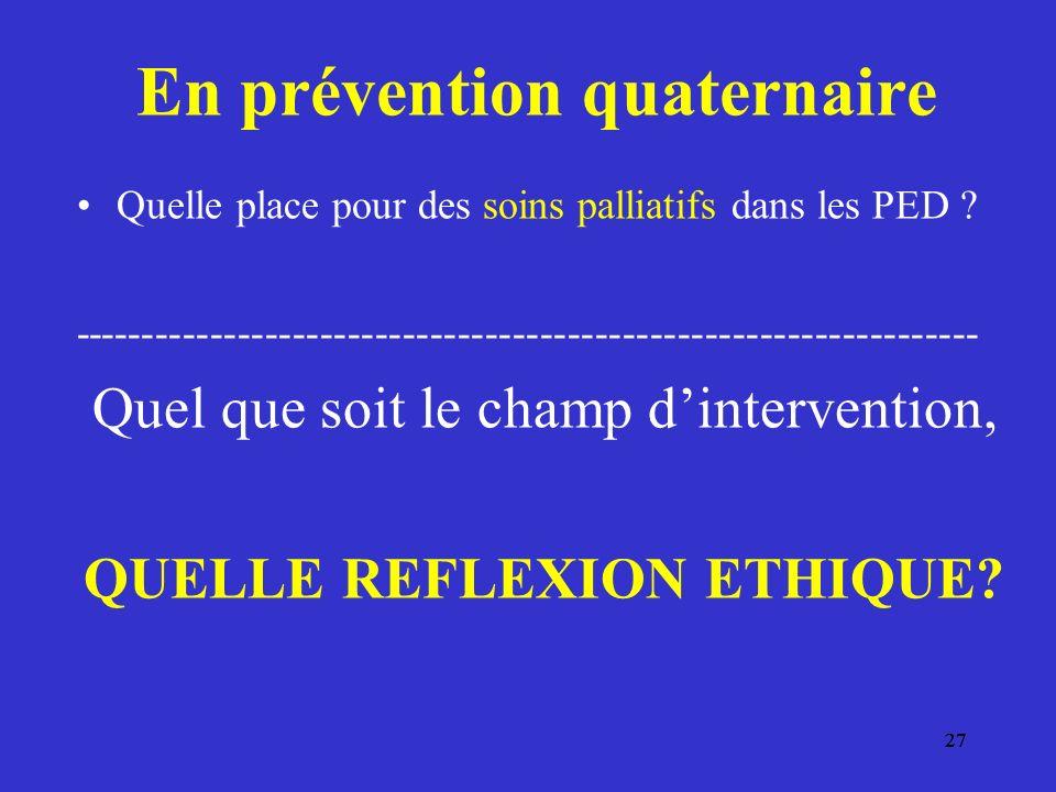 27 En prévention quaternaire Quelle place pour des soins palliatifs dans les PED .