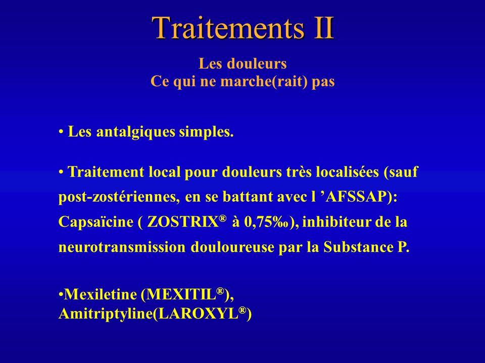 Traitements III Les Paresthésies, dysesthésies & autres : Pas de traitement réel.