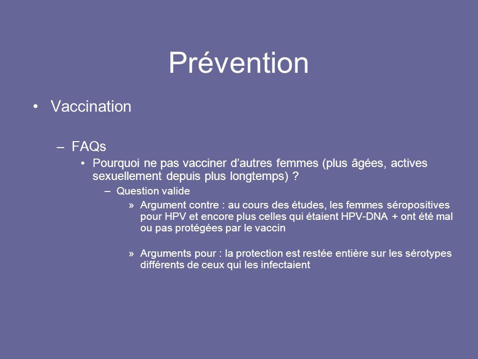 Prévention Vaccination –FAQs Pourquoi ne pas vacciner dautres femmes (plus âgées, actives sexuellement depuis plus longtemps) .