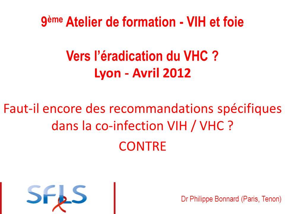 9 ème Atelier de formation - VIH et foie Vers léradication du VHC .