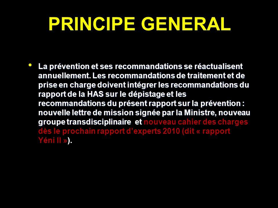 PRINCIPE GENERAL La prévention et ses recommandations se réactualisent annuellement.