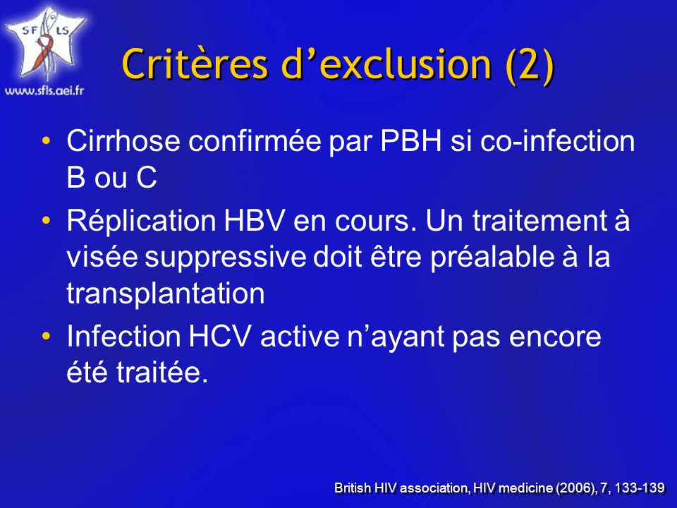 Critères dexclusion (2) Cirrhose confirmée par PBH si co-infection B ou C Réplication HBV en cours.