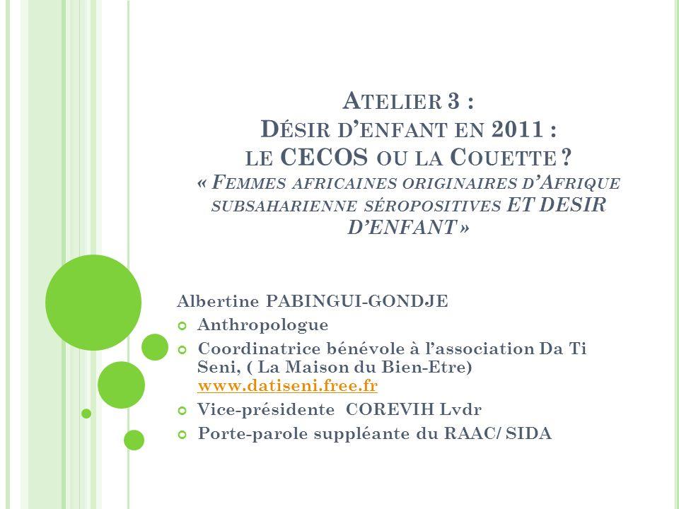 A TELIER 3 : D ÉSIR D ENFANT EN 2011 : LE CECOS OU LA C OUETTE .