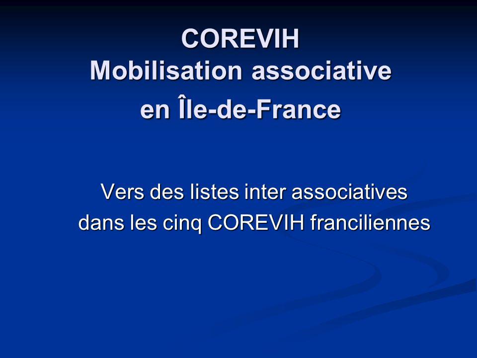COREVIH Mobilisation associative en Île-de-France Vers des listes inter associatives dans les cinq COREVIH franciliennes