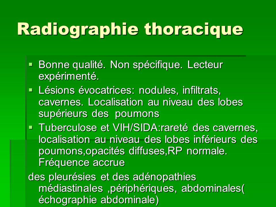 Radiographie thoracique Bonne qualité. Non spécifique. Lecteur expérimenté. Bonne qualité. Non spécifique. Lecteur expérimenté. Lésions évocatrices: n
