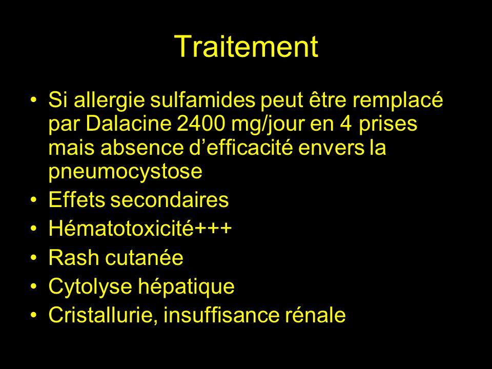 Traitement Prophylaxie secondaire: Même traitement que le traitement dattaque à demi dose : Malocide 25 mg/jour, adiazine 2 g/jour ou dalacine 1.2g/jour associé à acide folinique 25 mgx3/sem Peut être arrêté lorsque CD4>200/mm 3 pendant plus de 6 mois