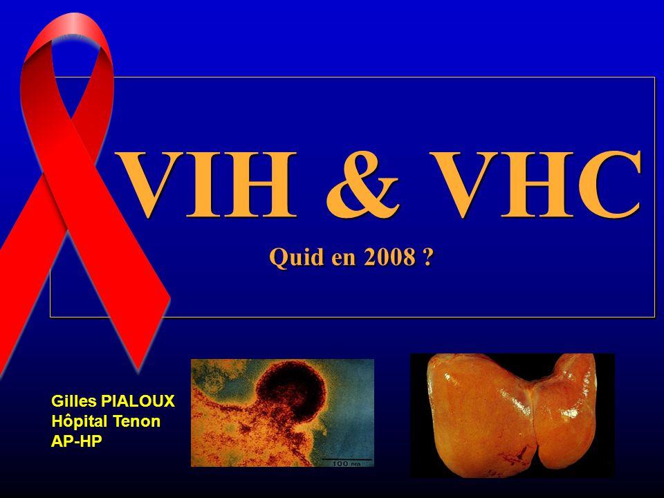 VIH & VHC Quid en 2008 ? Gilles PIALOUX Hôpital Tenon AP-HP Octobre 2007