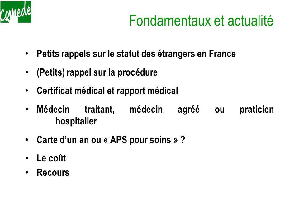 Fondamentaux et actualité Petits rappels sur le statut des étrangers en France (Petits) rappel sur la procédure Certificat médical et rapport médical