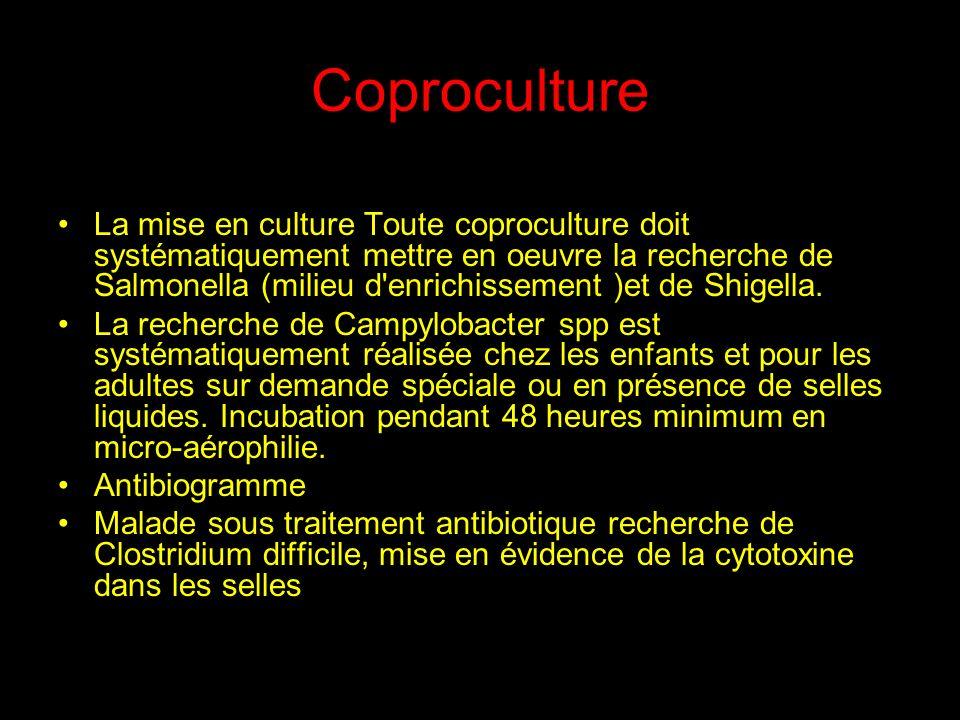 Coproculture La mise en culture Toute coproculture doit systématiquement mettre en oeuvre la recherche de Salmonella (milieu d'enrichissement )et de S